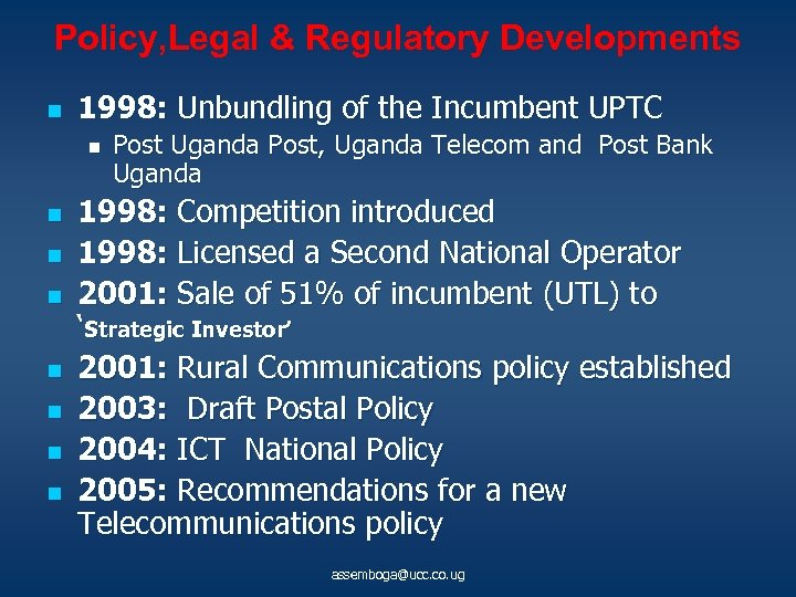 Policy, Legal & Regulatory Developments n 1998: Unbundling of the Incumbent UPTC n n