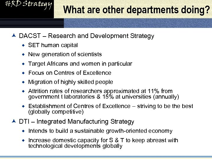 HRD Strategy What are other departments doing? æ DACST – Research and Development Strategy
