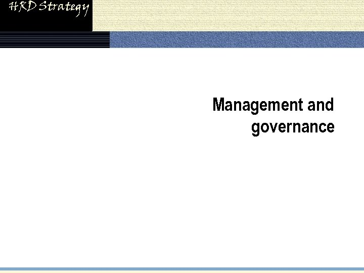 HRD Strategy Management and governance
