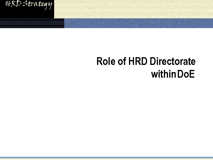 HRD Strategy Role of HRD Directorate within Do. E