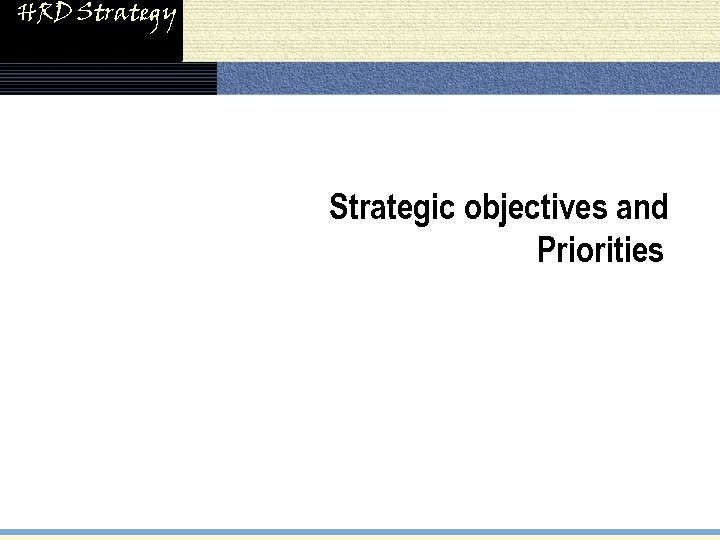 HRD Strategy Strategic objectives and Priorities