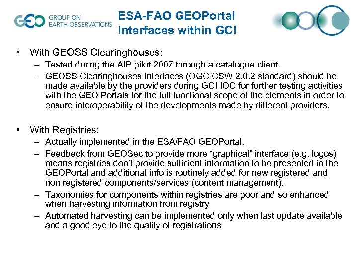 ESA-FAO GEOPortal Interfaces within GCI • With GEOSS Clearinghouses: – Tested during the AIP