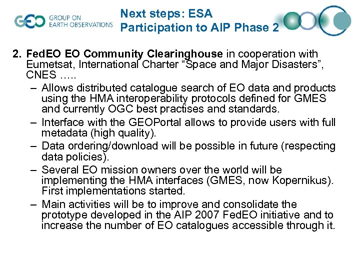 Next steps: ESA Participation to AIP Phase 2 2. Fed. EO EO Community Clearinghouse
