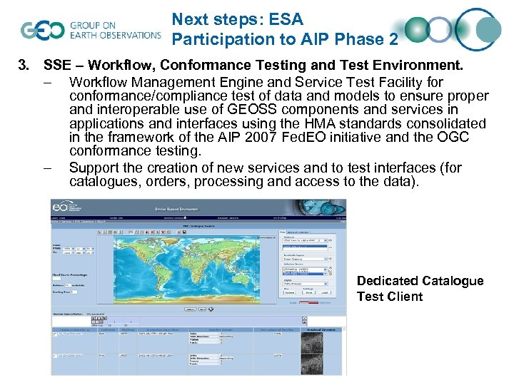 Next steps: ESA Participation to AIP Phase 2 3. SSE – Workflow, Conformance Testing