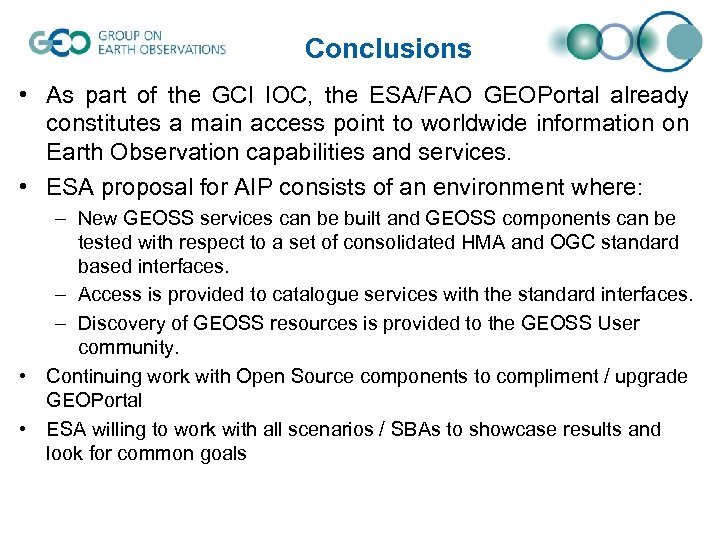 Conclusions • As part of the GCI IOC, the ESA/FAO GEOPortal already constitutes a