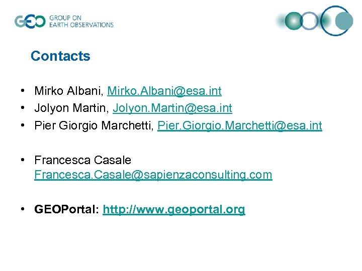 Contacts • Mirko Albani, Mirko. Albani@esa. int • Jolyon Martin, Jolyon. Martin@esa. int •