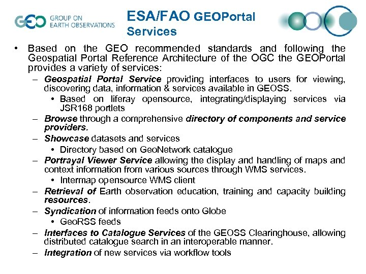 ESA/FAO GEOPortal Services • Based on the GEO recommended standards and following the Geospatial