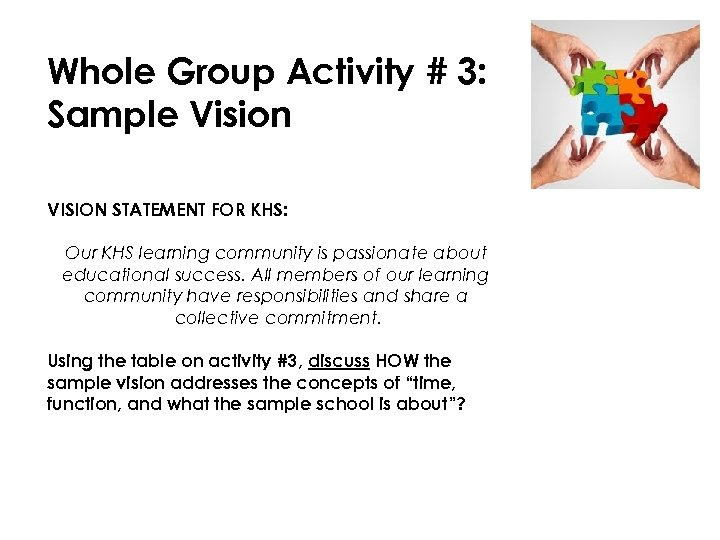 Whole Group Activity # 3: Sample Vision VISION STATEMENT FOR KHS: Our KHS learning