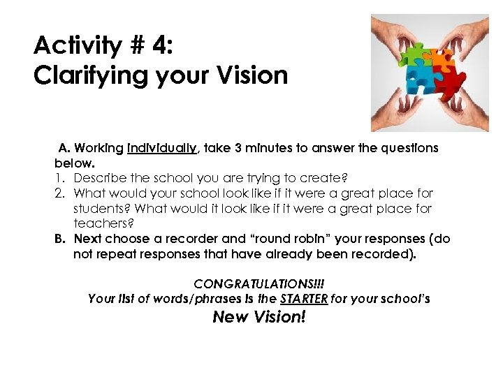 Activity # 4: Clarifying your Vision A. Working individually, take 3 minutes to answer