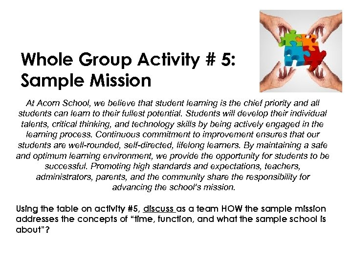 Whole Group Activity # 5: Sample Mission At Acorn School, we believe that student