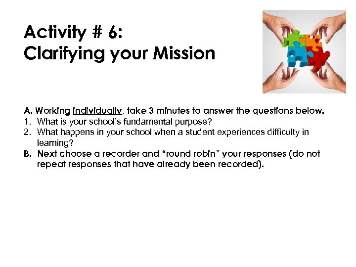 Activity # 6: Clarifying your Mission A. Working individually, take 3 minutes to answer