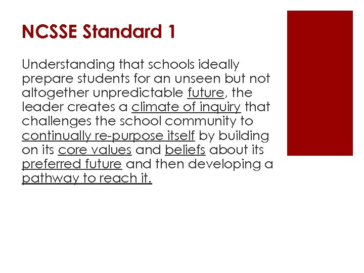 NCSSE Standard 1 Understanding that schools ideally prepare students for an unseen but not