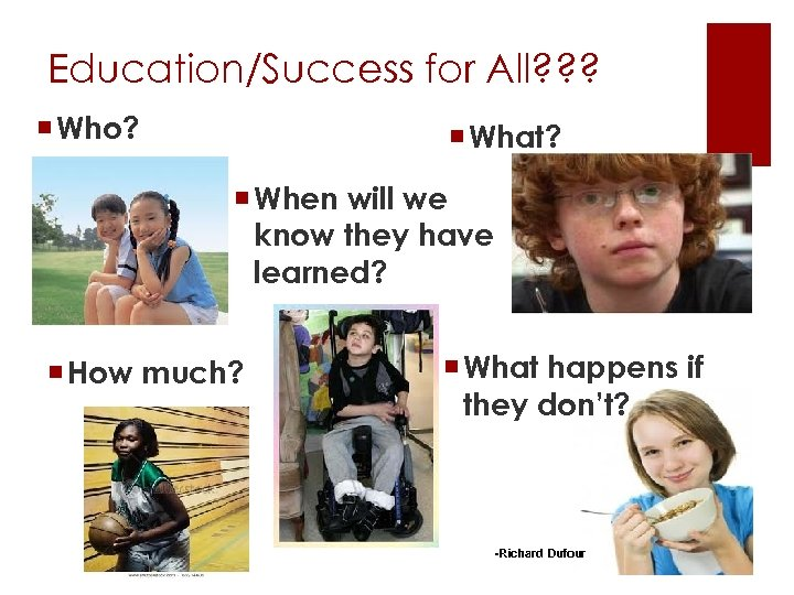 Education/Success for All? ? ? ¡ Who? ¡ What? ¡ When will we know