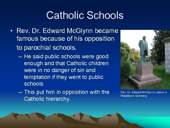 Catholic Schools • Rev. Dr. Edward Mc. Glynn became famous because of his opposition