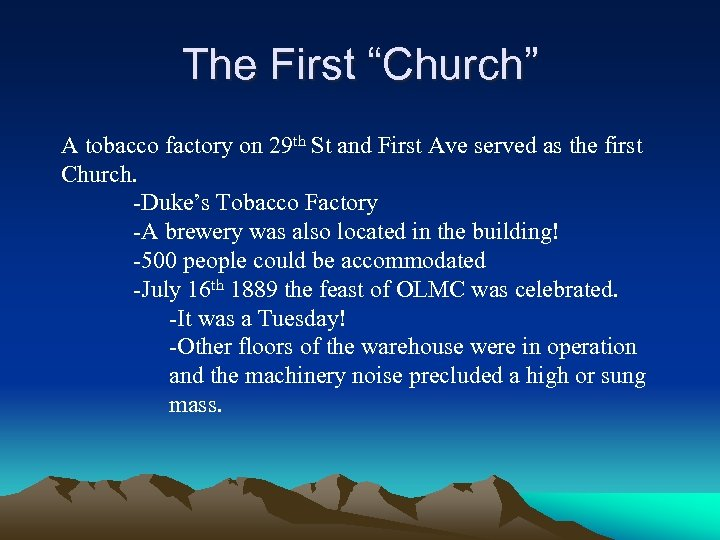 """The First """"Church"""" A tobacco factory on 29 th St and First Ave served"""