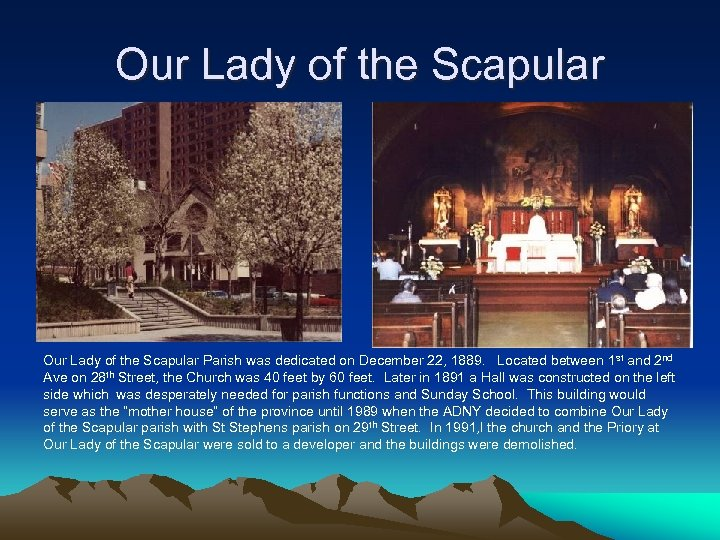 Our Lady of the Scapular Parish was dedicated on December 22, 1889. Located between