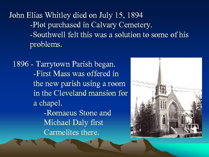 John Elias Whitley died on July 15, 1894 -Plot purchased in Calvary Cemetery. -Southwell