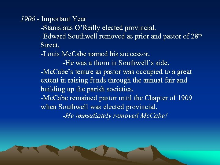 1906 - Important Year -Stanislaus O'Reilly elected provincial. -Edward Southwell removed as prior and