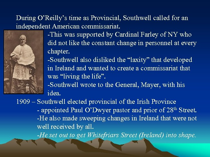 During O'Reilly's time as Provincial, Southwell called for an independent American commissariat. -This was