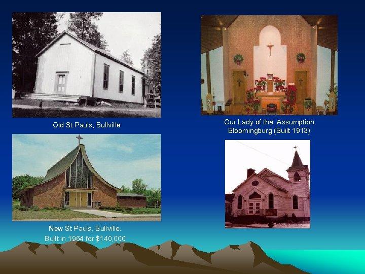 Old St Pauls, Bullville New St Pauls, Bullville. Built in 1964 for $140, 000