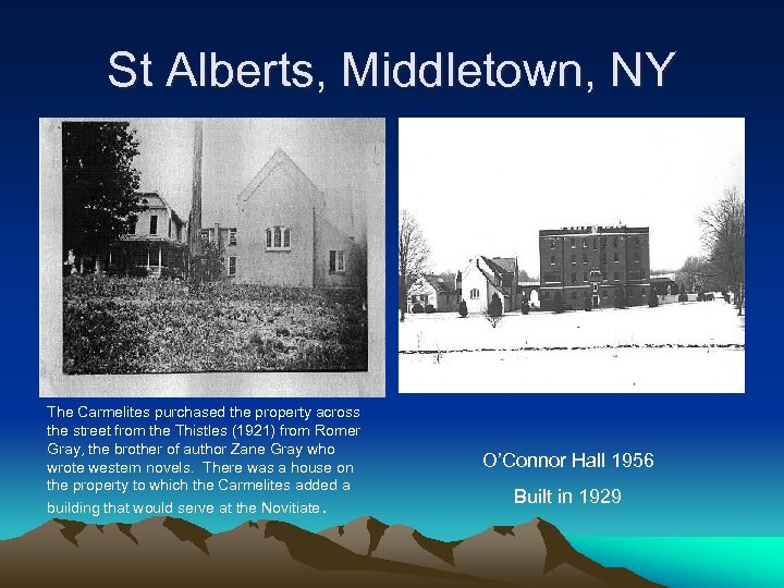 St Alberts, Middletown, NY The Carmelites purchased the property across the street from the