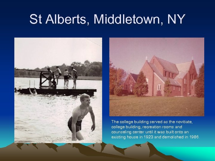 St Alberts, Middletown, NY The college building served as the novitiate, college building, recreation