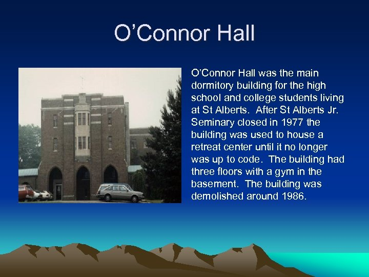 O'Connor Hall was the main dormitory building for the high school and college students