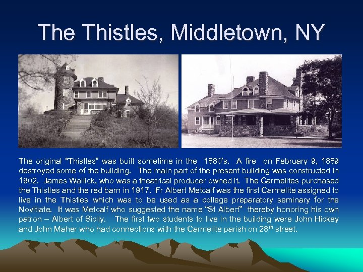 """The Thistles, Middletown, NY The original """"Thistles"""" was built sometime in the 1880's. A"""