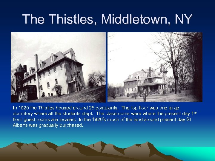 The Thistles, Middletown, NY In 1920 the Thistles housed around 25 postulants. The top