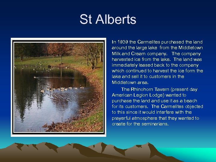 St Alberts In 1939 the Carmelites purchased the land around the large lake from