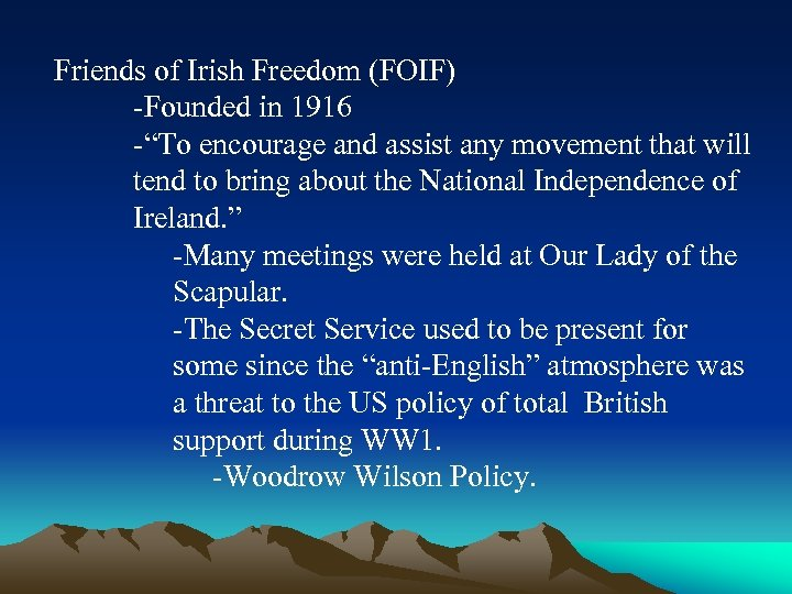 """Friends of Irish Freedom (FOIF) -Founded in 1916 -""""To encourage and assist any movement"""
