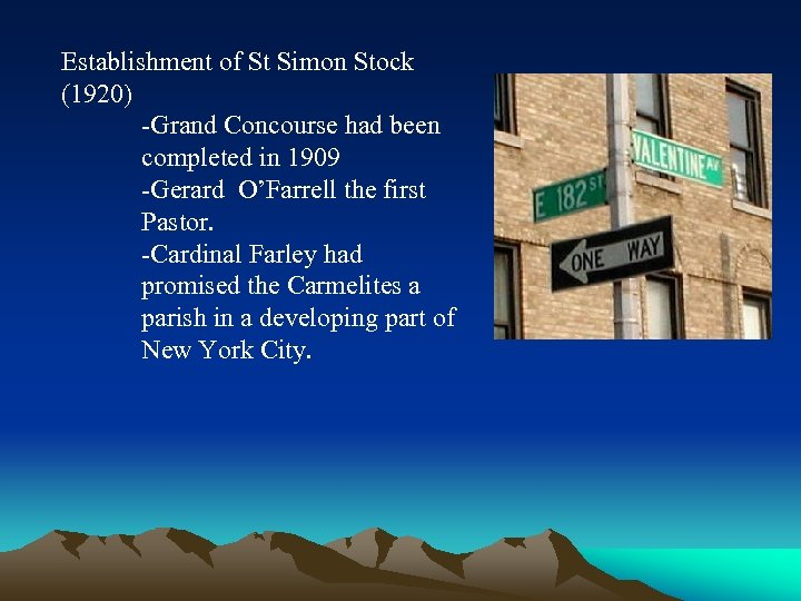 Establishment of St Simon Stock (1920) -Grand Concourse had been completed in 1909 -Gerard
