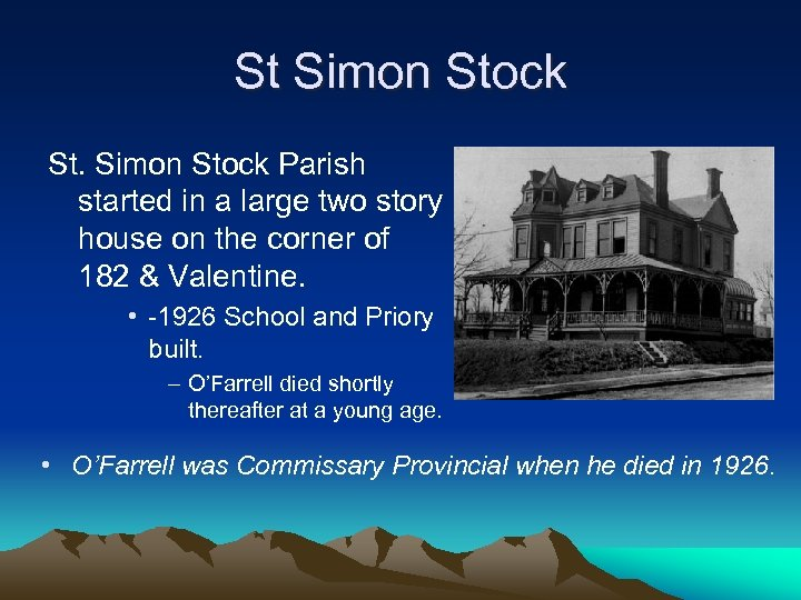 St Simon Stock St. Simon Stock Parish started in a large two story house