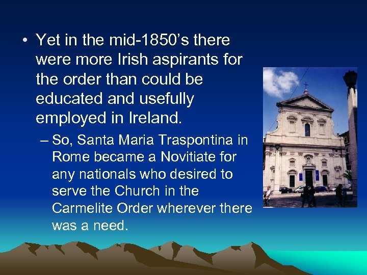 • Yet in the mid-1850's there were more Irish aspirants for the order