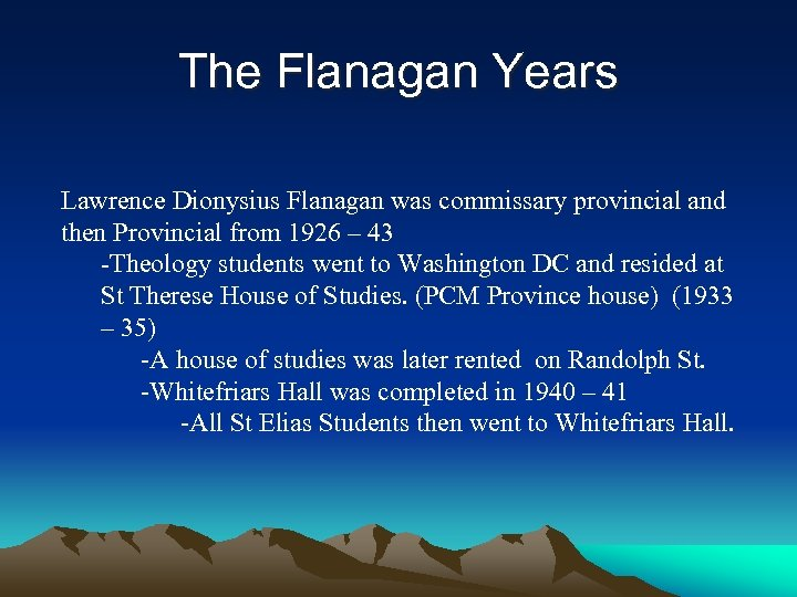 The Flanagan Years Lawrence Dionysius Flanagan was commissary provincial and then Provincial from 1926
