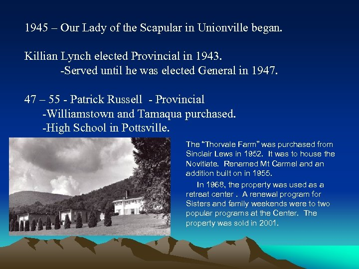 1945 – Our Lady of the Scapular in Unionville began. Killian Lynch elected Provincial