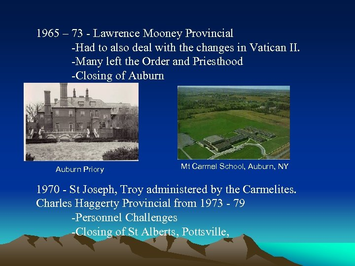 1965 – 73 - Lawrence Mooney Provincial -Had to also deal with the changes