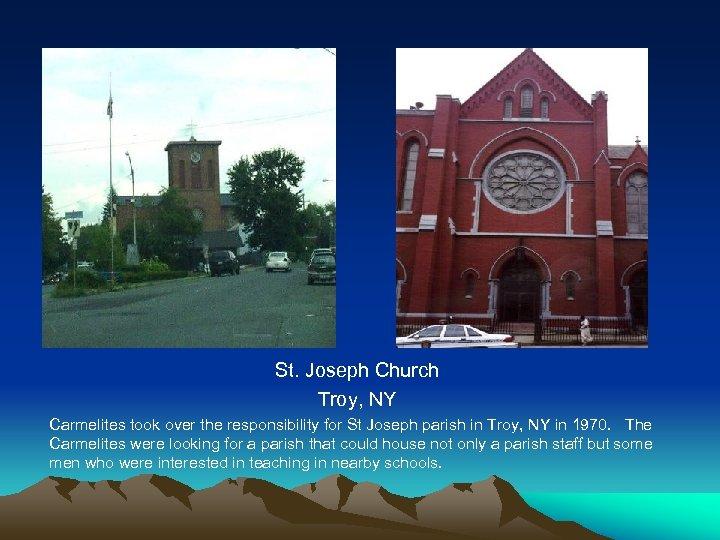 St. Joseph Church Troy, NY Carmelites took over the responsibility for St Joseph parish