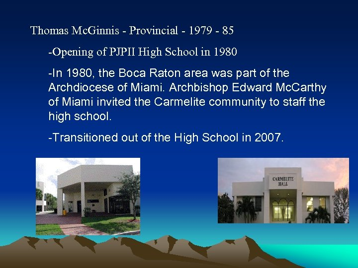 Thomas Mc. Ginnis - Provincial - 1979 - 85 -Opening of PJPII High School