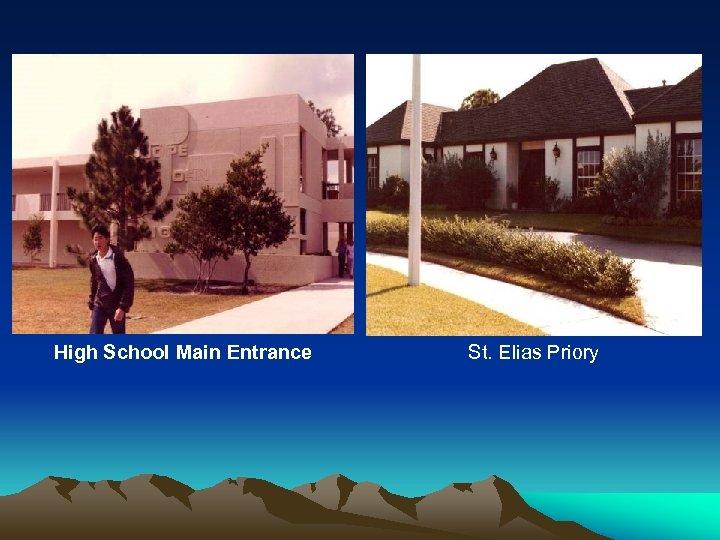 High School Main Entrance St. Elias Priory