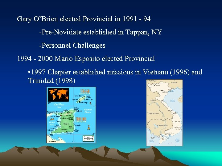 Gary O'Brien elected Provincial in 1991 - 94 -Pre-Novitiate established in Tappan, NY -Personnel