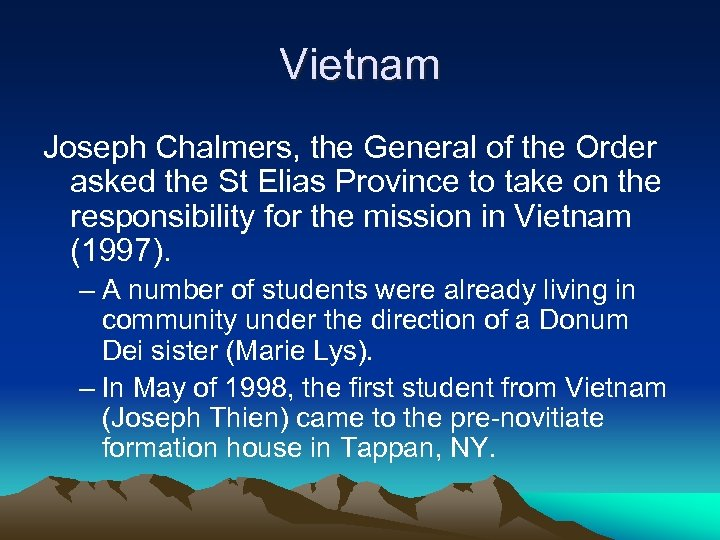 Vietnam Joseph Chalmers, the General of the Order asked the St Elias Province to