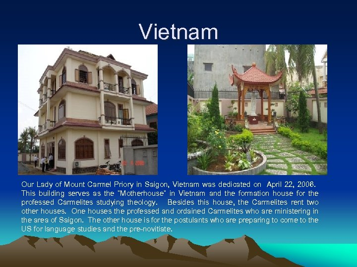 Vietnam Our Lady of Mount Carmel Priory in Saigon, Vietnam was dedicated on April