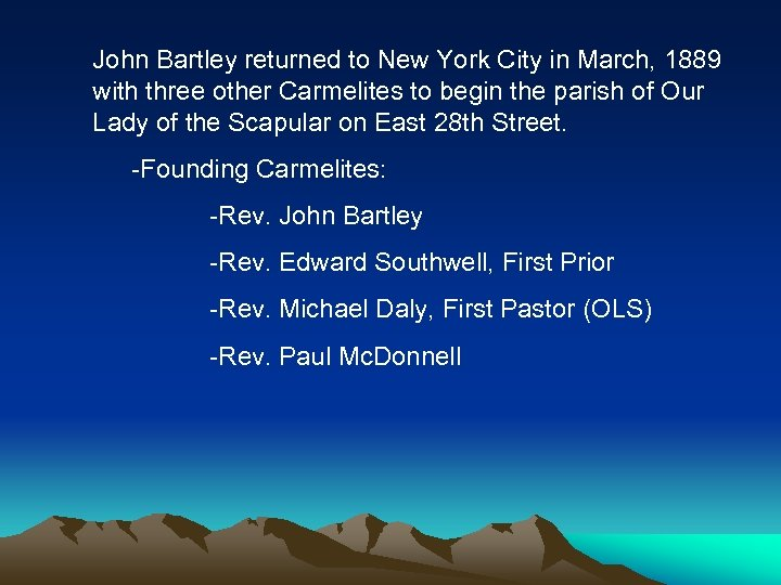 John Bartley returned to New York City in March, 1889 with three other Carmelites