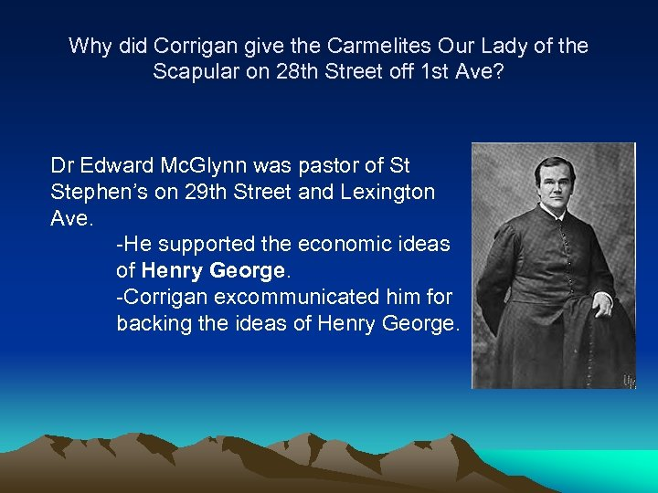 Why did Corrigan give the Carmelites Our Lady of the Scapular on 28 th