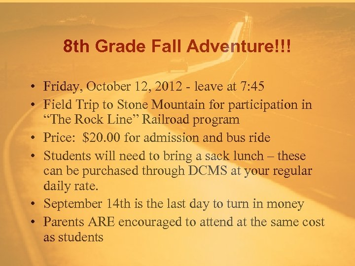 8 th Grade Fall Adventure!!! • Friday, October 12, 2012 - leave at 7: