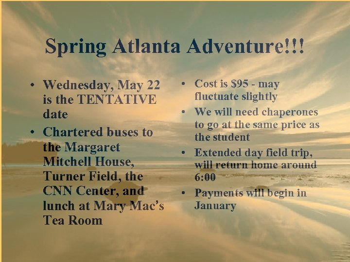 Spring Atlanta Adventure!!! • Wednesday, May 22 is the TENTATIVE date • Chartered buses