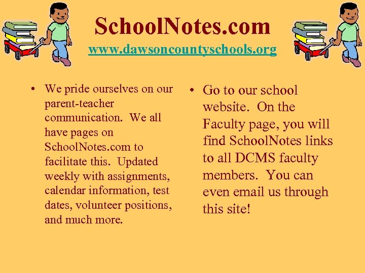 School. Notes. com www. dawsoncountyschools. org • We pride ourselves on our parent-teacher communication.