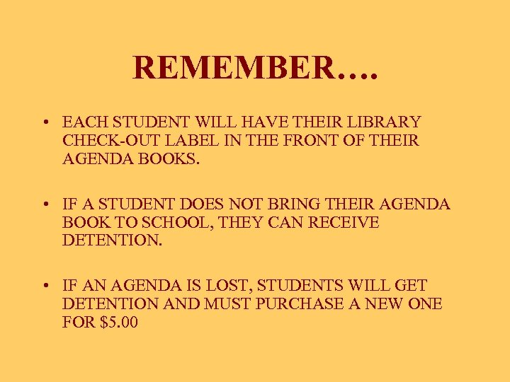 REMEMBER…. • EACH STUDENT WILL HAVE THEIR LIBRARY CHECK-OUT LABEL IN THE FRONT OF