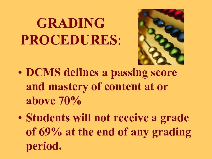 GRADING PROCEDURES: • DCMS defines a passing score and mastery of content at or